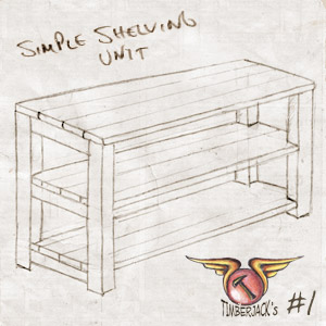 Timberjack's #1: Shelving Unit
